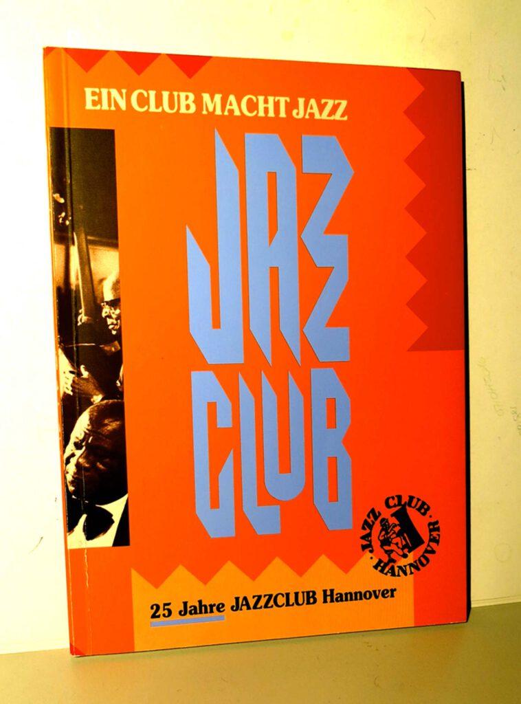 """Das Buch """"Ein Club macht Jazz"""" wurde 1991 herausgegeben und ist leider vergriffen"""